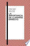 libro La Importancia De Llamarse Ernesto