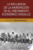 libro La Influencia De La Inmigración En El Crecimiento Económico Andaluz