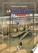 La Invención De Cuba: