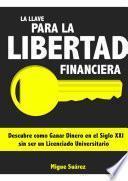 La Llave Para La Libertad Financiera