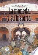 La Moneda Y Su Historia