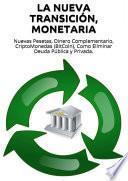 La Nueva Transición, Monetaria