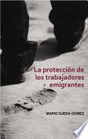 libro La Protección De Los Trabajadores Emigrantes