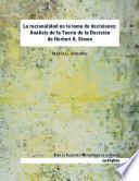 La Racionalidad En La Toma De Decisiones: Analisis La Teoria De La Decision De Herbert A. Simon