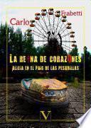 libro La Reina De Corazones. Alicia En El País De Las Pesadillas