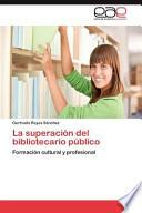 libro La Superación Del Bibliotecario Público
