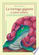 La Tortuga Gigante Y Otros Relatos