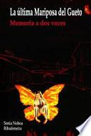 La Ultima Mariposa Del Gueto   Memoria A Dos Voces