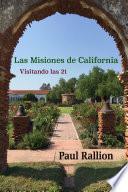 libro Las Misiones De California, Visitando Las 21