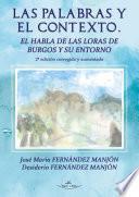 Las Palabras Y El Contexto. El Habla De Las Loras De Burgos Y Su Entorno