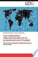 libro Las Relaciones Internacionales En La Presidencia De Frondizi