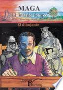 """Maga """"el Final Del Tiempo"""" Tomo I El Dibujante"""
