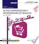 libro Manual. Actitud Emprendedora Y Oportunidades De Negocio (uf1818). Certificados De Profesionalidad. Creación Y Gestión De Microempresas (adgd0210)