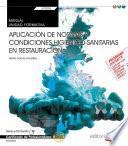 Manual. Aplicación De Normas Y Condiciones Higiénico Sanitarias En Restauración (transversal: Uf0053). Certificados De Profesionalidad