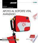 libro Manual. Apoyo Al Soporte Vital Avanzado (transversal: Uf0678). Certificados De Profesionalidad