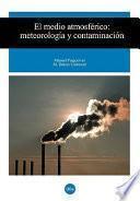 Medio Atmosférico, El. Meteorología Y Contaminación