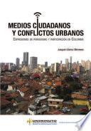 Medios Ciudadanos Y Conflictos Urbanos ExpresiÓn De Periodismo Y ParticipaciÓn En Colombia