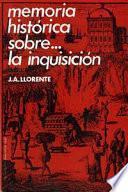 Memoria Historica Sobre... La Inquisicion