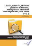 Mf1443_3   Selección, Elaboración, Adaptación Y Utilización De Materiales, Medios Y Recursos Didácticos En Formación Profesional Para El Empleo