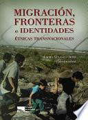 Migración, Fronteras E Identidades étnicas Trasnacionales