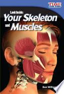 Mira Adentro: Tu Esqueleto Y Músculos (look Inside: Your Skeleton And Muscles)