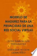 Modelo De Madurez Para La Privacidad De Una Red Social Virtual