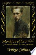 Monkton El Loco Y Otras Narraciones De Terror Y Misterio   Wilkie Collins