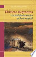 libro Músicas Migrantes. La Movilidad Artística En La Era Global