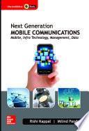 Next Generation Mobile Communications: Mobile, Infra Technology, Management, Data