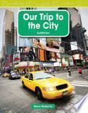 Nuestro Viaje A La Ciudad (our Trip To The City)