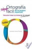 Ortografía Súper Fácil De La Lengua Española