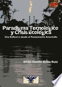 Paradigma TecnolÓgico Y Crisis EcolÓgica