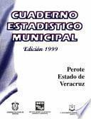 Perote Estado De Veracruz. Cuaderno Estadístico Municipal 1999