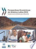 Perspectivas Económicas De América Latina 2012 Transformación Del Estado Para El Desarrollo