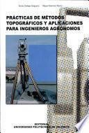 Prácticas De Métodos Topográficos Y Aplicaciones Para Ingenieros Agrónomos
