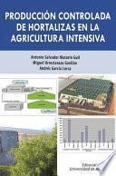 Producción Controlada De Hortalizas En La Agricultura Intensiva