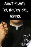 Saint Heart: El Origen Del Horror
