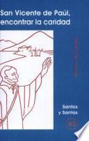 San Vicente De Paúl, Encontrar La Caridad