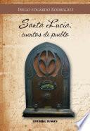 Santa Lucía, Cuentos De Pueblo