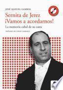Sernita De Jeréz ¡vamos A Acordarnos!