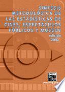 Síntesis Metodológica De Las Estadísticas De Cines, Espectaculos Públicos Y Museos. Edición 2002