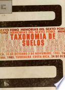 Taxonomia De Suelos, Memoria Del Sexto Foro Realizado En Turrialba, Costa Rica, Informe Tecnico No 43
