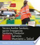 Técnico Auxiliar Sanitario, Opción Emergencias Sanitarias/conductor. Servicio Murciano De Salud. Temario Y Test General