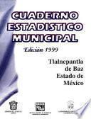 Tlalnepantla De Baz Estado De México. Cuaderno Estadístico Municipal 1999