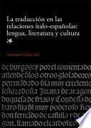 Traducción En Las Relaciones ítalo Españolas: Lengua, Literatura Y Cultura, La (ebook)