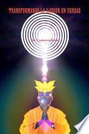 Transformando La IlusiÃ3n En Verdad