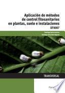 Uf0007   Aplicación De Métodos De Control Fitosanitarios En Plantas, Suelo E Instalaciones