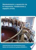 Uf0380   Mantenimiento Y Reparación De La Maquinaria, Instalaciones Y Equipos