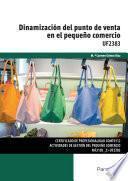 Uf2383   Dinamización Del Punto De Venta En El Pequeño Comercio