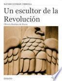 Un Escultor De La Revolución